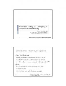 Role of HPV Testing and Genotyping in Cervical Cancer Screening. Cervical cancer remains a global problem
