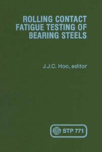 ROLLING CONTACT FATIGUE TESTING OF BEARING STEELS