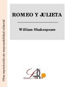 ROMEO Y JULIETA. Obra reproducida sin responsabilidad editorial. William Shakespeare