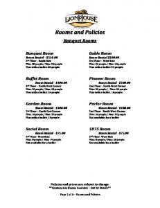 Rooms and Policies. Banquet Rooms. Policies and prices are subject to change. **Combination Rooms Available Call for Details**
