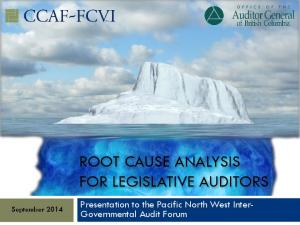 ROOT CAUSE ANALYSIS FOR LEGISLATIVE AUDITORS