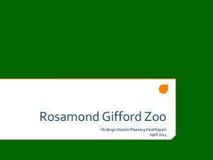 Rosamond Gifford Zoo. Strategic Master Planning Final Report April 2014