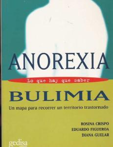 Rosina Crispo, Eduardo Figueroa y Diana Guelar ANOREXIA Y BULIMIA: LO QUE HAY QUE SABER
