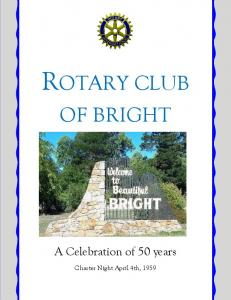 ROTARY CLUB OF BRIGHT. A Celebration of 50 years. Charter Night April 4th, 1959