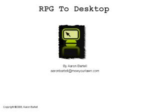 RPG To Desktop. By Aaron Bartell Copyright 2008, Aaron Bartell
