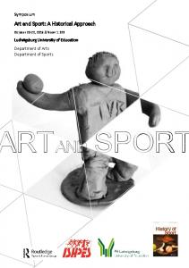 RT AND SPORT. Art and Sport: A Historical Approach. Symposium. Ludwigsburg University of Education Department of Arts Department of Sports