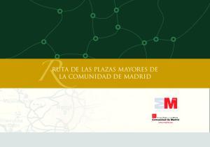 RUTA DE LAS PLAZAS MAYORES DE LA COMUNIDAD DE MADRID