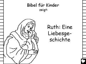 Ruth: Eine Liebesge- schichte