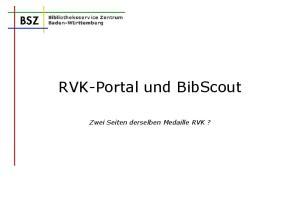 RVK-Portal und BibScout. Zwei Seiten derselben Medaille RVK?