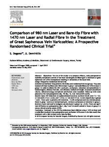 S. Doganci*, U. Demirkilic. KEYWORDS Endovenous laser ablation; Bare-tip fibre; Radial fibre; 1470 nm; 980 nm; Varicose veins