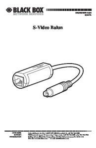 S-Video Balun DECEMBER 2002 IC447A CUSTOMER SUPPORT INFORMATION