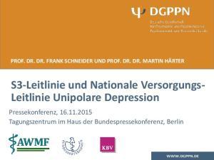 S3-Leitlinie und Nationale Versorgungs- Leitlinie Unipolare Depression