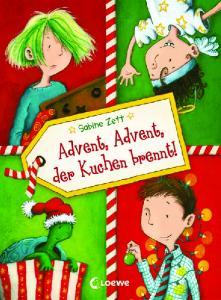 Sabine Zett Advent, Advent, der Kuchen brennt!