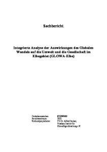 Sachbericht. Integrierte Analyse der Auswirkungen des Globalen Wandels auf die Umwelt und die Gesellschaft im Elbegebiet (GLOWA-Elbe)