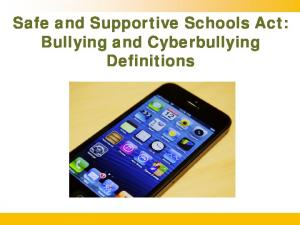 Safe and Supportive Schools Act: Bullying and Cyberbullying Definitions