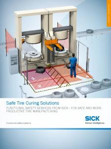 Safe Tire Curing Solutions FUNCTIONAL SAFETY SERVICES FROM SICK FOR SAFE AND MORE PRODUCTIVE TIRE MANUFACTURING. Functional safety systems