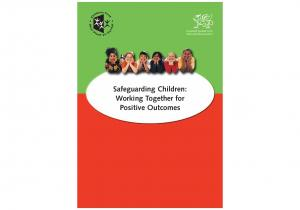 Safeguarding Children: Working Together for Positive Outcomes