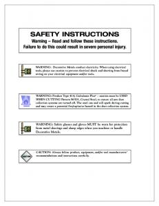 SAFETY INSTRUCTIONS Warning Read and follow these instructions. Failure to do this could result in severe personal injury