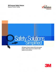 Safety Solutions. Simplified. 3M Personal Safety Division. Signature Products Catalog