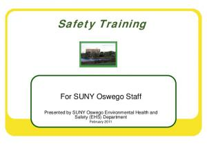 Safety Training. For SUNY Oswego Staff. Presented by SUNY Oswego Environmental Health and Safety (EHS) Department February 2011