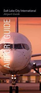 Salt Lake City International. Airport Guide AIRPORT GUIDE