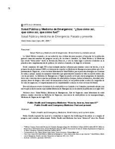 Salud Pública y Medicina de Emergencia: Que cómo así, que cómo así, que cómo fue? Salud Pública y Medicina de Emergencia: Pasado y presente
