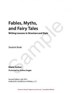 Sample. Fables, Myths, and Fairy Tales. Writing Lessons in Structure and Style. Student Book. Maria Gerber. Illustrated by Anthea Segger
