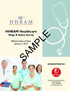 SAMPLE. HHRAM Healthcare Wage & Salary Survey. Effective Date of Data: January 1, 2012 ADMINISTERED BY: