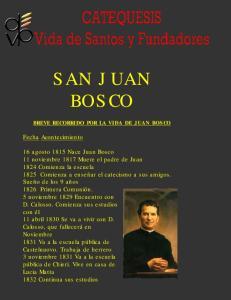 SAN JUAN BOSCO BREVE RECORRIDO POR LA VIDA DE JUAN BOSCO