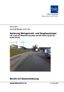 Sanierung Metzgermatt- und Zeughausstrasse inkl. Ersatz der Wasserleitung sowie partielle Sanierung der Abwasserleitung