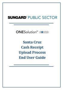 Santa Cruz Cash Receipt Upload Process End User Guide