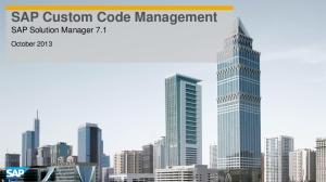 SAP Custom Code Management SAP Solution Manager 7.1. October 2013