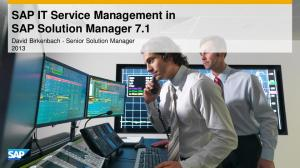 SAP IT Service Management in SAP Solution Manager 7.1. David Birkenbach - Senior Solution Manager 2013