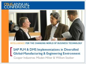 SAP PLM & DMS Implementations in Diversified Global-Manufacturing & Engineering Environment. Cooper Industries: Mladen Milter & William Stoiber