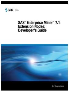 SAS Enterprise Miner 7.1 Extension Nodes: Developer s Guide