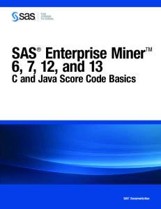 SAS Enterprise Miner TM 6, 7, 12, and 13