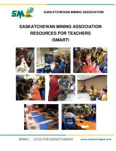 SASKATCHEWAN MINING ASSOCIATION RESOURCES FOR TEACHERS (SMART)