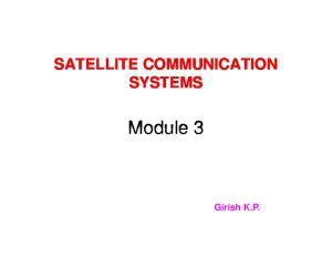 SATELLITE COMMUNICATION SYSTEMS. Module 3. Girish K.P
