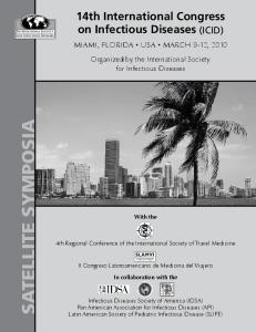 SATELLITE SYMPOSIA. 14th International Congress on Infectious Diseases (ICID) MIAMI, FLORIDA USA MARCH 9-12, 2010