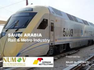 SAUDI ARABIA Rail & Metro Industry. Presented by: