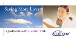 Saving More Lives. Organ Donation After Cardiac Death