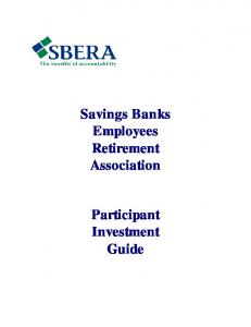 Savings Banks Employees Retirement Association. Participant Investment Guide