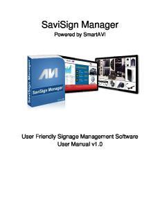 SaviSign Manager. Powered by SmartAVI. User Friendly Signage Management Software User Manual v1.0