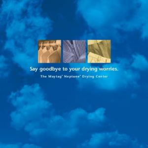 Say goodbye to your drying worries. The Maytag Neptune Drying Center