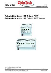 Schaltaktor 4fach 16A C-Last REG Schaltaktor 8fach 16A C-Last REG