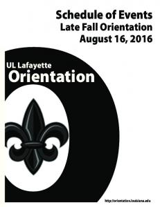 Schedule of Events. Late Fall Orientation August 16, UL Lafayette. Orientation
