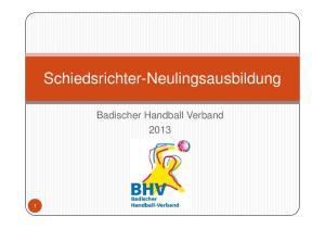 Schiedsrichter-Neulingsausbildung. Badischer Handball Verband 2013