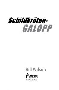 Schildkröten- GALOPP. Bill Wilson. Brooklyn, New York