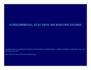 SCHIZOPHRENIA. ELECTRON MICROSCOPE STUDIES