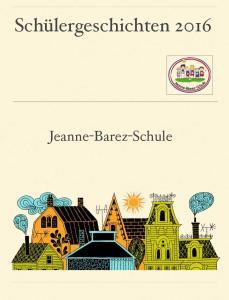 Schülergeschichten Jeanne-Barez-Schule